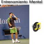Que, Cómo y Por Qué debes entrenar tu mente si quieres lograr la fortaleza mental en el tenis